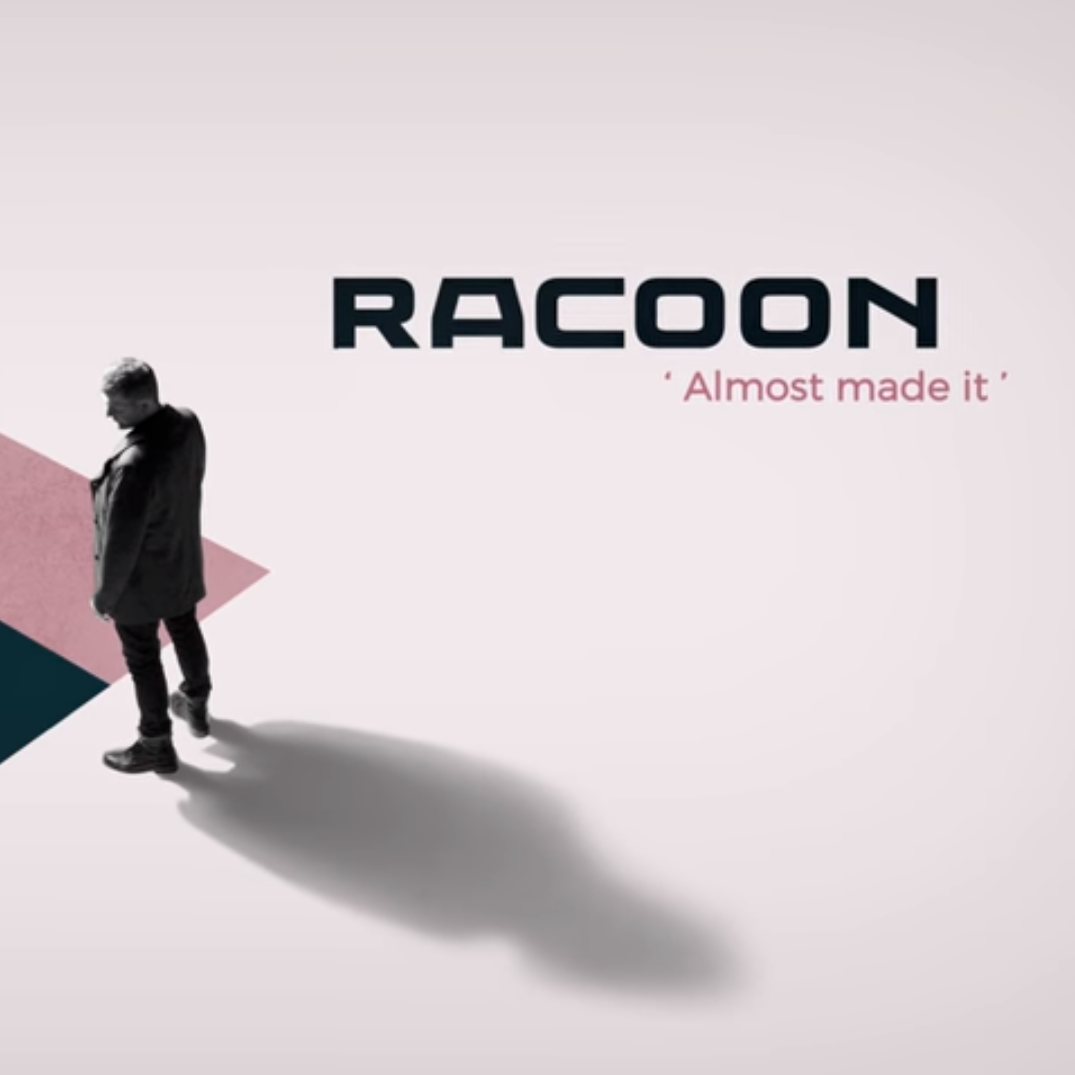 Racoon – Almost made it