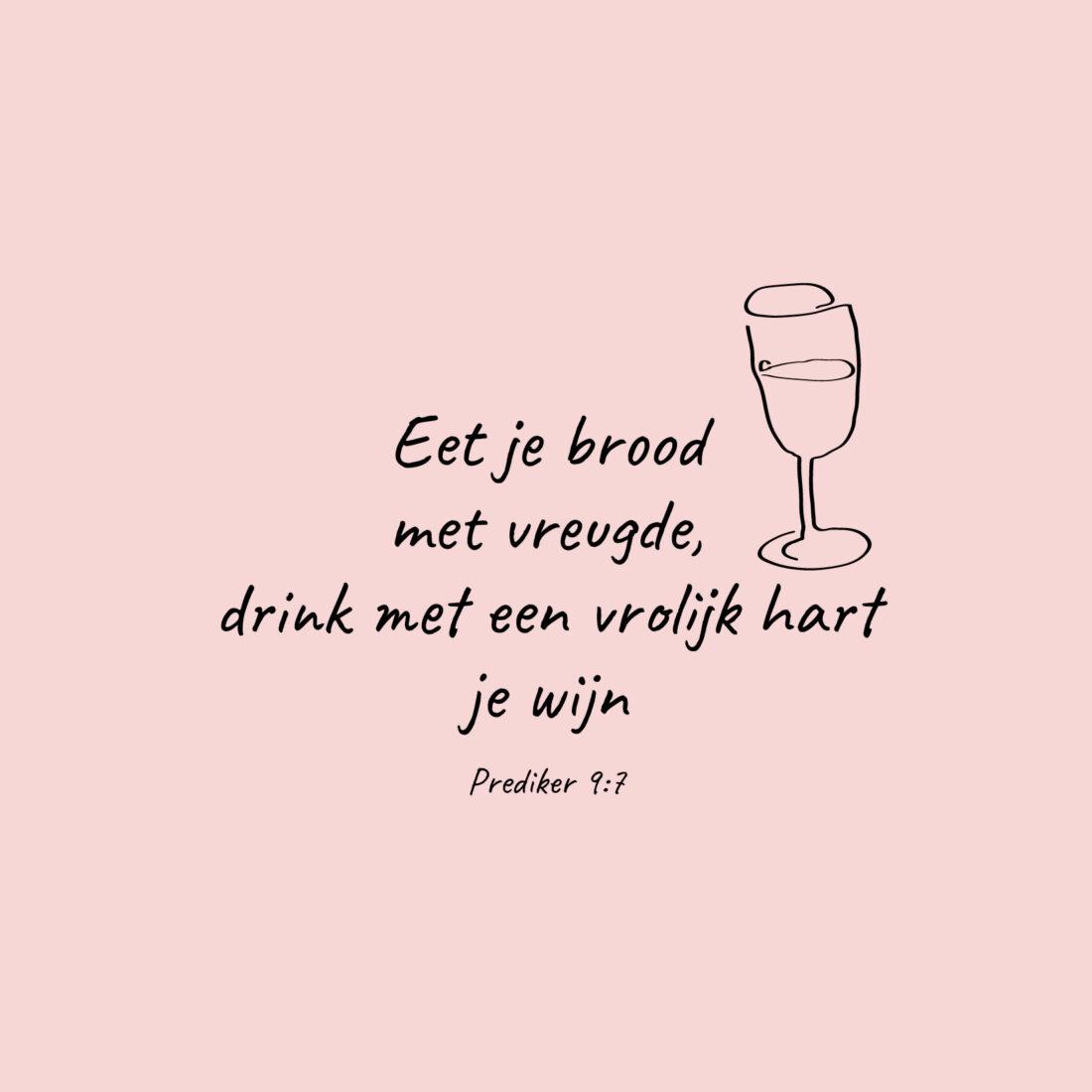Eet je brood met vreugde, drink met een vrolijk hart je wijn