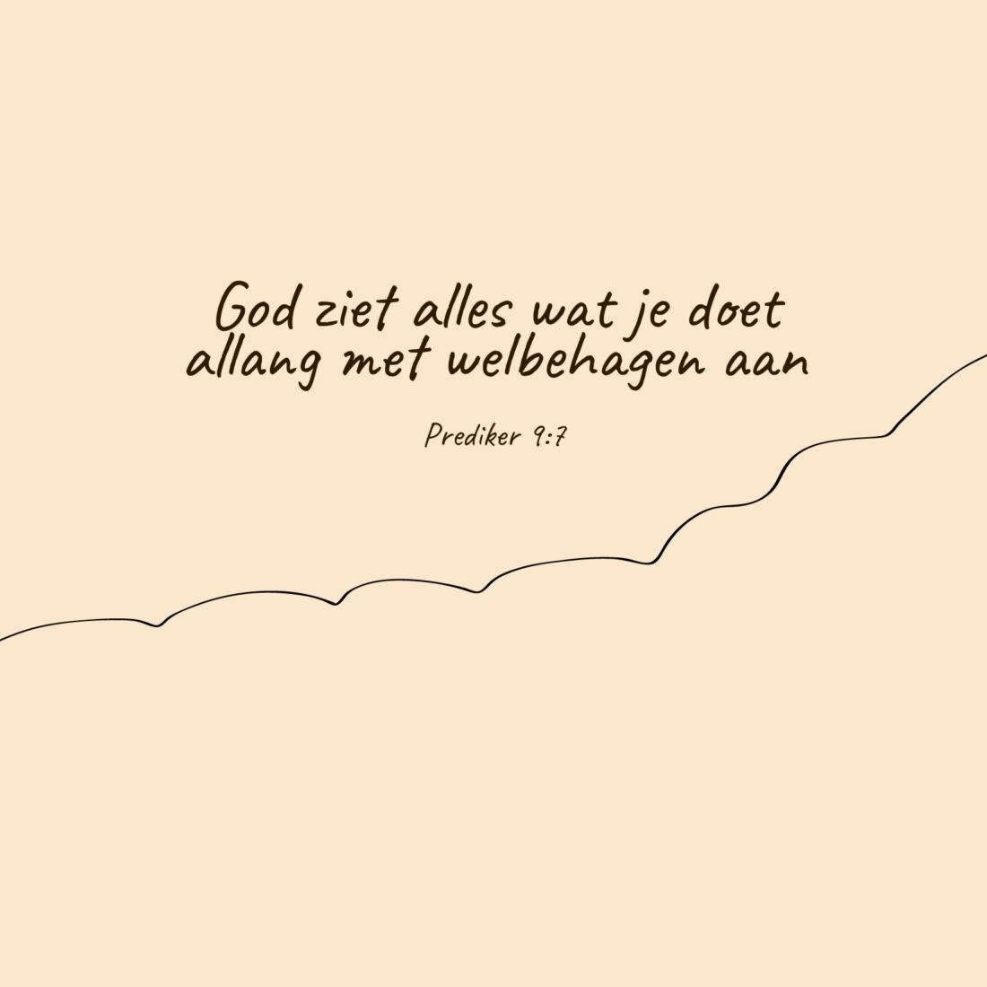 God ziet alles wat je doet allang met welbehagen aan